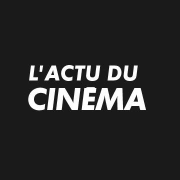 L'Actu du Cinéma